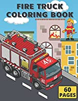 Fire Truck Coloring Book:: For Kids With Bonus Activity Page Firefighter Flame Colouring Crayola Trucks