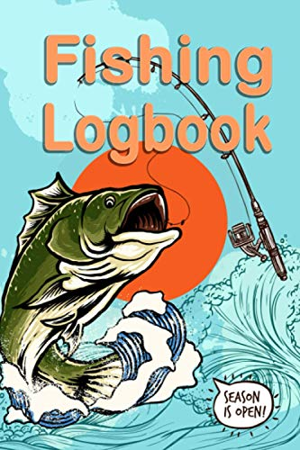 Fishing Log Book: The Essential Accessory For The Tackle Box Record Fishing Trip Experiences Perfect Gift for the Fishing Enthusiast