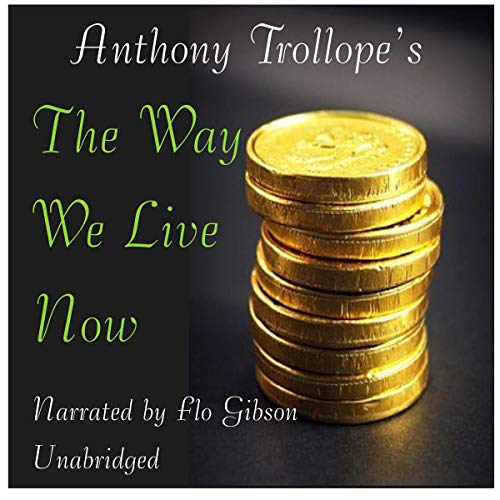The Way We Live Now Audiobook By Anthony Trollope cover art
