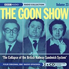 The Goon Show - Volume 23: The Collapse of the British Railway Sandwich System