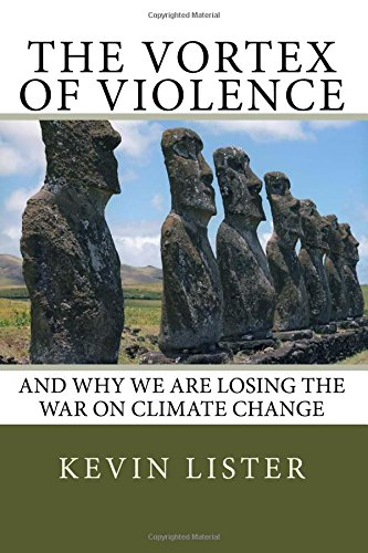 The Vortex of Violence: and why we are losing the battle on climate change