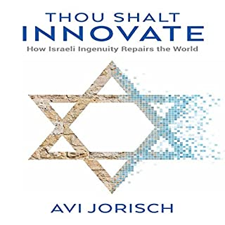 Thou Shalt Innovate: How Israeli Ingenuity Repairs the World audiobook cover art