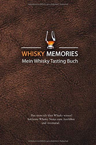 Whisky Memories - Mein Whisky Tasting Buch: Das muss ich über Whisky wissen + Whisky Notes zum Ausfüllen + Aromarad: (schwarz-weiß)