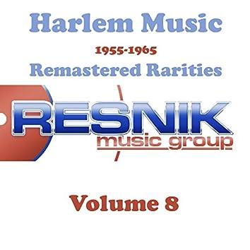 Harlem Music 1955-1965 Remastered Rarities Vol. 8