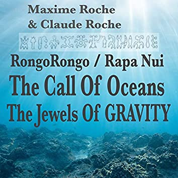 Rongorongo / Rapa Nui / The Call of Oceans / The Jewels of Gravity