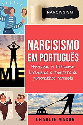 Narcisismo Em português/ Narcissism in Portuguese: Entendendo o transtorno de personalidade narcisista