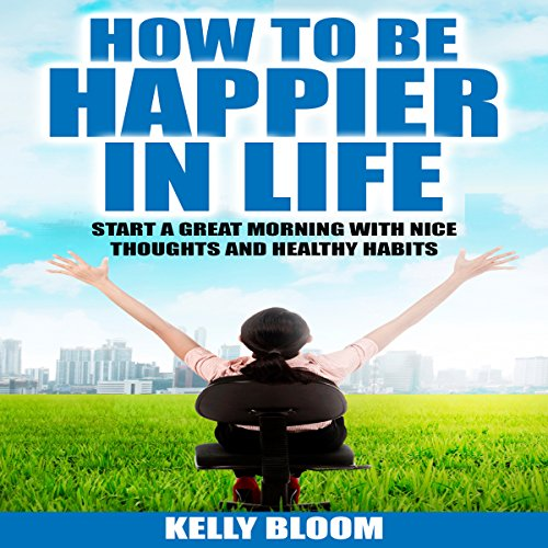 How to Be Happier in Life audiobook cover art