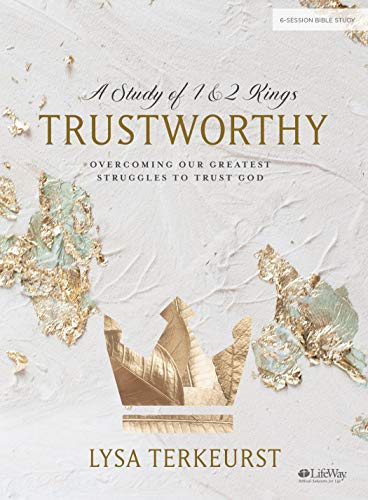 Trustworthy - Bible Study Book: Overcoming Our...