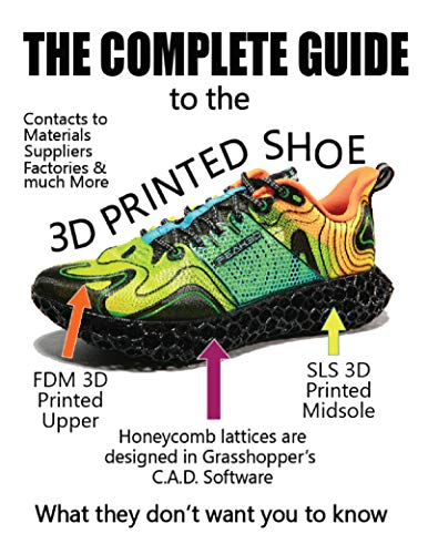 THE COMPLETE GUIDE TO THE 3D PRINTED SHOE (English Edition)