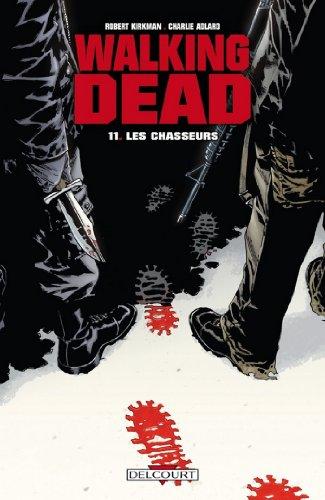 Walking Dead T11 : Les chasseurs