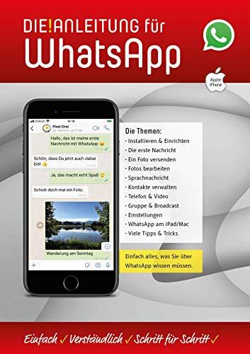 WhatsApp für das iPhone ganz einfach erklärt - speziell für Anfänger und Senioren. (DIE ANLEITUNG für Smartphones, Tablets und Apps / Speziell für Anfänger und Senioren)