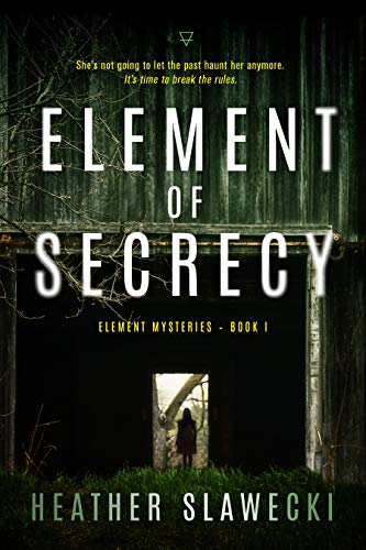 Element of Secrecy (Element Mysteries Book 1)