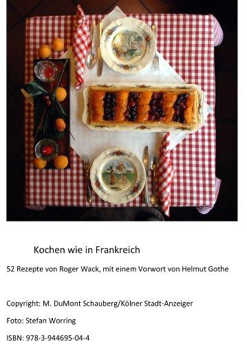 Kochen wie in Frankreich: 52 Rezepte von Roger Wack (M. DuMont Schauberg Expedition der Kölnischen Zeitung GmbH & Co KG E-books)