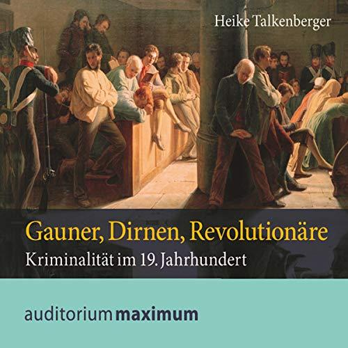 Gauner, Dirnen, Revolutionäre                   Autor:                                                                                                                                 Heike Talkenberger                               Sprecher:                                                                                                                                 Uve Teschner                      Spieldauer: 1 Std. und 10 Min.     1 Bewertung     Gesamt 5,0