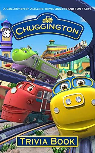 Quizzes Fun Facts Chuggington Trivia Book: Totally Awesome Trivia Questions Chuggington Awesome Collections (English Edition)