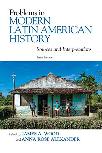 Problems in Modern Latin American History, Fifth Edition (Latin American Silhouettes)