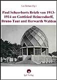 Paul Scheerbart und Bruno Taut:Zur Geschichte einer Bekanntschaft.: Scheerbarts Briefe der Jahre 1913/14 an Gottfried Heinersdorff, Bruno Taut und Herwarth Walden (German Edition)