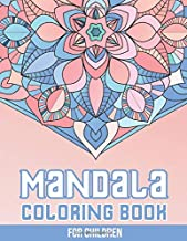 Mandala Coloring Book for Children: 50+ Easy and More Advanced Large Coloring Pages For Kids, Teens And Adults