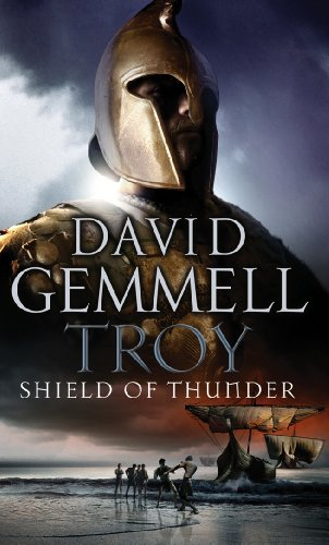 Troy: Shield Of Thunder: (Troy: 2): Epic storytelling at its very best, interlacing myth and history, and high adventure (English Edition)