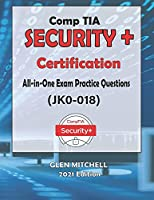 CompTIA Security+: All-in-One Exam Practice Questions (JK0-018)
