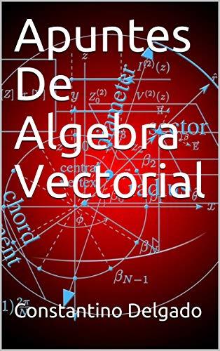 Apuntes De Algebra Vectorial (Apuntes Ing Mecánica nº 2)