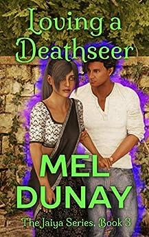 Loving A Deathseer (The Jaiya Series Book 3) by [Mel Dunay]