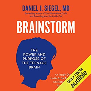 Brainstorm     The Power and Purpose of the Teenage Brain              Written by:                                                                                                                                 Daniel J. Siegel                               Narrated by:                                                                                                                                 Daniel J Siegel                      Length: 10 hrs and 48 mins     1 rating     Overall 5.0
