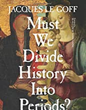 Best must we divide history into periods Reviews