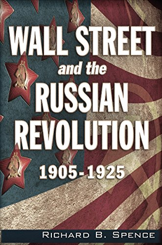 Wall Street and the Russian Revolution: 1905-1925 (English Edition)