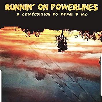 Runnin' on Powerlines