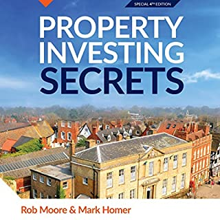 Property Investing Secrets                   By:                                                                                                                                 Rob Moore,                                                                                        Mark A. Homer                               Narrated by:                                                                                                                                 Peter Baker                      Length: 14 hrs and 36 mins     531 ratings     Overall 4.7