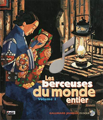 Les berceuses du monde entier Volume I. Berceuses traditionnelles de vingt peuples du monde - Un livre + un CD.