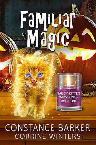 Familiar Magic (Tabby Kitten Mystery Series Book 1)