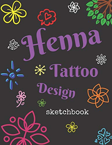 Henna Tattoo Design Sketchbook: For Drawing Decorative Body Art Designs