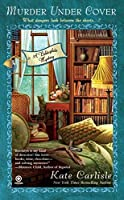 Murder Under Cover: A Bibliophile Mystery by Kate Carlisle(2011-05-03)