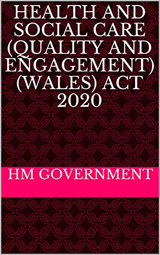 Health and Social Care (Quality and Engagement) (Wales) Act 2020 (English Edition)