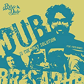 Dub Is the Only Solution