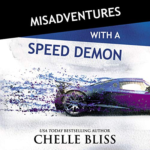 Misadventures with a Speed Demon Audiobook By Chelle Bliss cover art