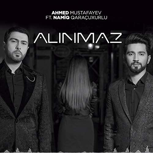 Ahmed Mustafayev feat. Namiq Qaraçuxurlu