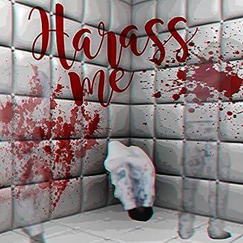 Harass Me (Uh Huh)