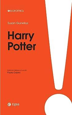 Harry Potter: Come creare un business da favola (Italian Edition)