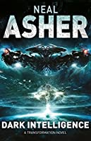 Dark Intelligence (Transformation) by Neal Asher(2015-09-24)