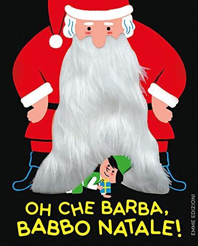 Oh che barba, Babbo Natale! Ediz. a colori