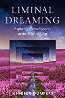 Liminal Dreaming: Exploring Consciousness at the Edges of Sleep
