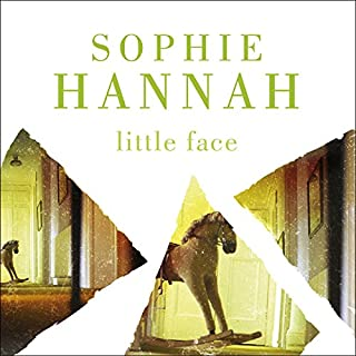 Little Face                   By:                                                                                                                                 Sophie Hannah                               Narrated by:                                                                                                                                 Charlotte Strevens                      Length: 11 hrs and 44 mins     111 ratings     Overall 3.7