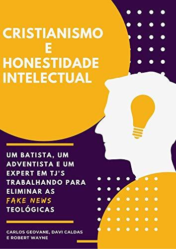 CRISTIANISMO E HONESTIDADE INTELECTUAL.: Um Batista, um Adventista e um expert em TJ's trabalhando para eliminar as Fakes News Teológicas.