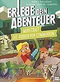Die Ruinen von Commorium (ein inoffizielles Minecraft-Abenteuer, Rätselabenteuer für Kinder ab 8 Jahren, Spielebuch, stundenlanger Rätselspaß): Erlebe dein Abenteuer