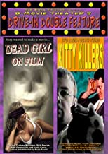 Dead Girl on Film/Kitty Killers