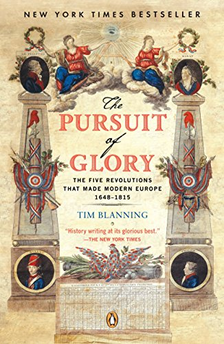 The Pursuit of Glory: The Five Revolutions that Made...