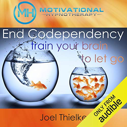 End Codependency: Train Your Brain to Let Go with Self-Hypnosis, Meditation and Affirmations Titelbild